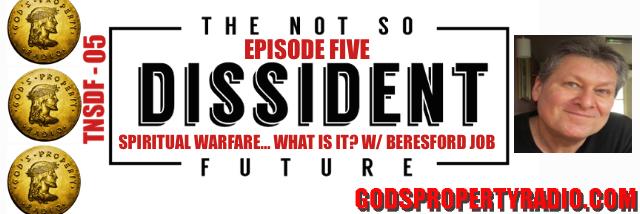 TNSDF – 05: SPIRITUAL WARFARE… WHAT IS IT? W/ BERESFORD JOB