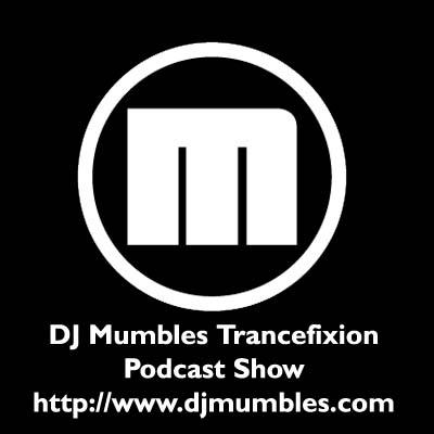 DJ Mumbles Trancefixion Podcast